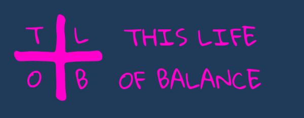 This Life Of Balance